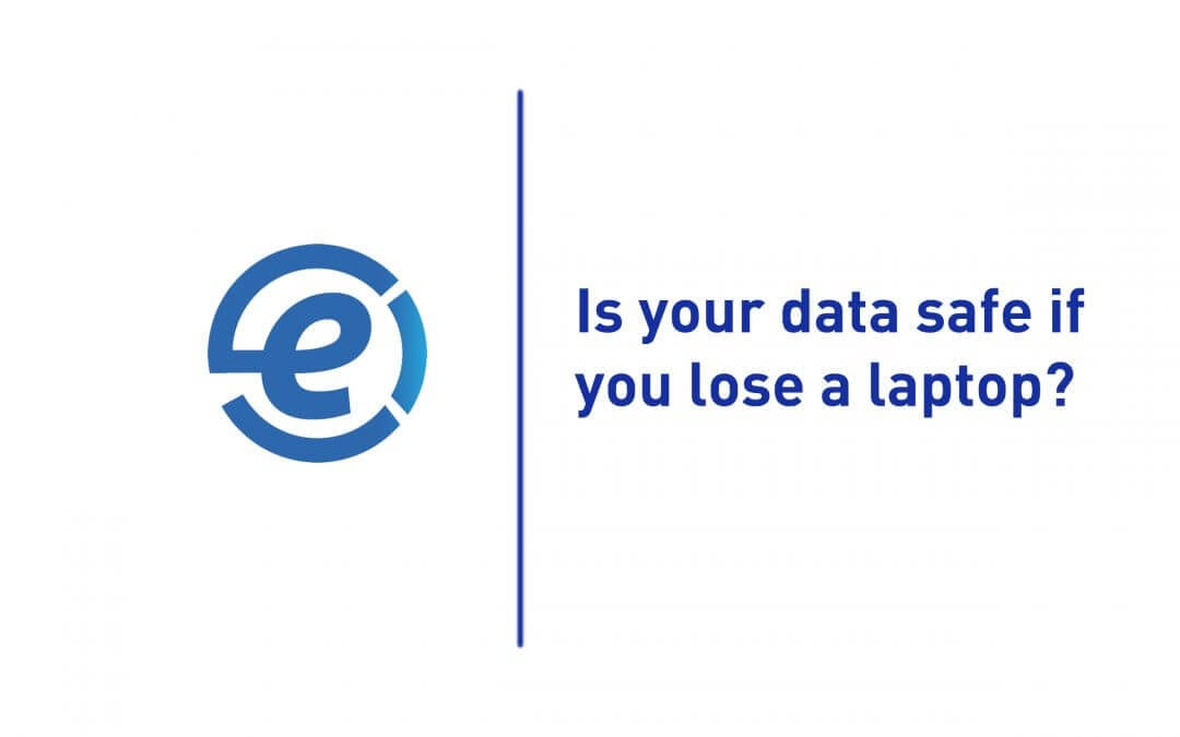 What happens if we lose a laptop? is the data protected?
