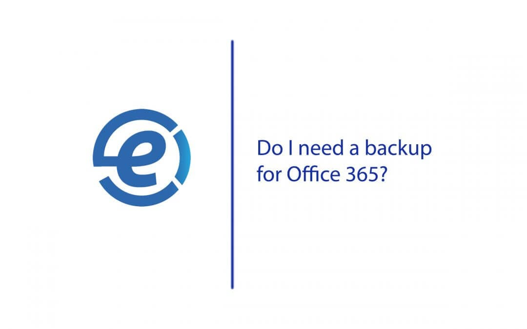 Do I need to backup office 365?